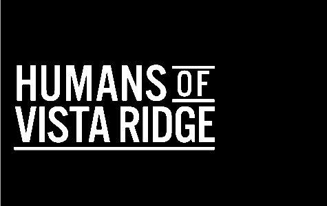 Humans of Vista Ridge